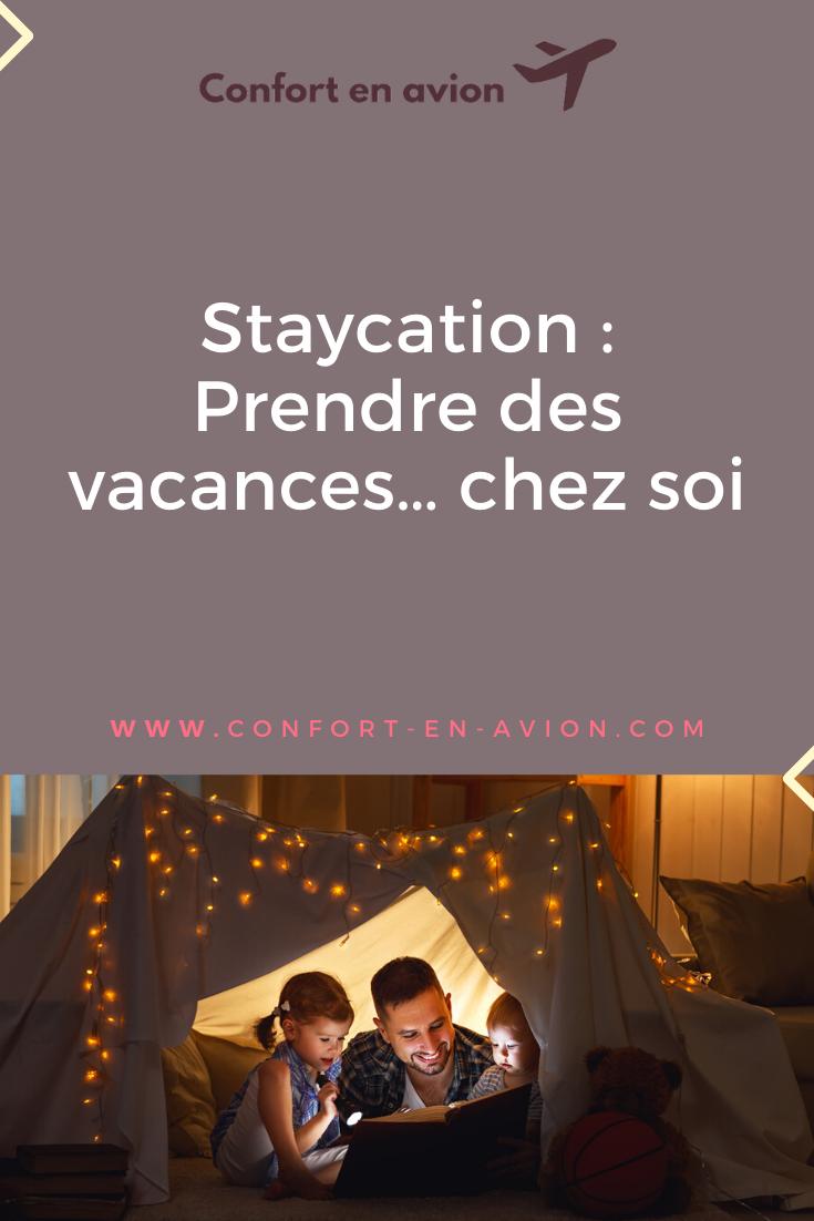 Le staycation, qui consiste à prendre des vacances pour rester à la maison est économique et écologique. Zoom sur cette tendance populaire!