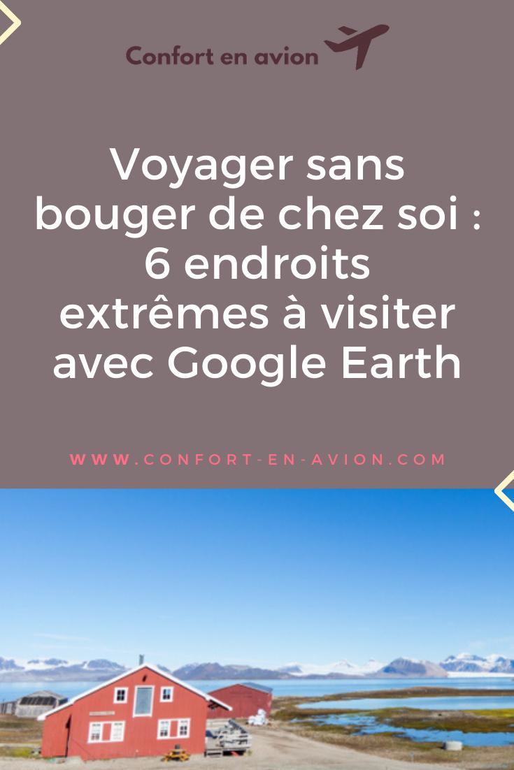 Découvrez 6 endroits difficilement atteignables, que l'on peut quand même visiter grâce à Google Earth, sans bouger de chez soi.